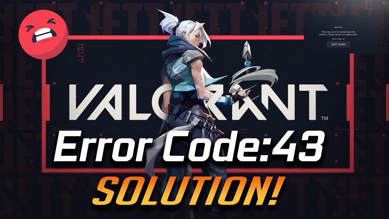 Error Code 43 in Valorant Fully Fixed